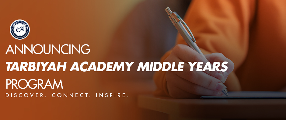 Banner with brown background Announcing Tarbiyah Academy MIddle Years _ Discover, Connect, Inspire-