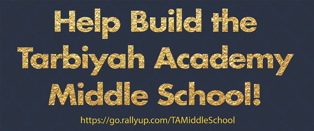"Blue banner with gold lettering - ""Help Build The Tarbiyah Academy Middle School!"""