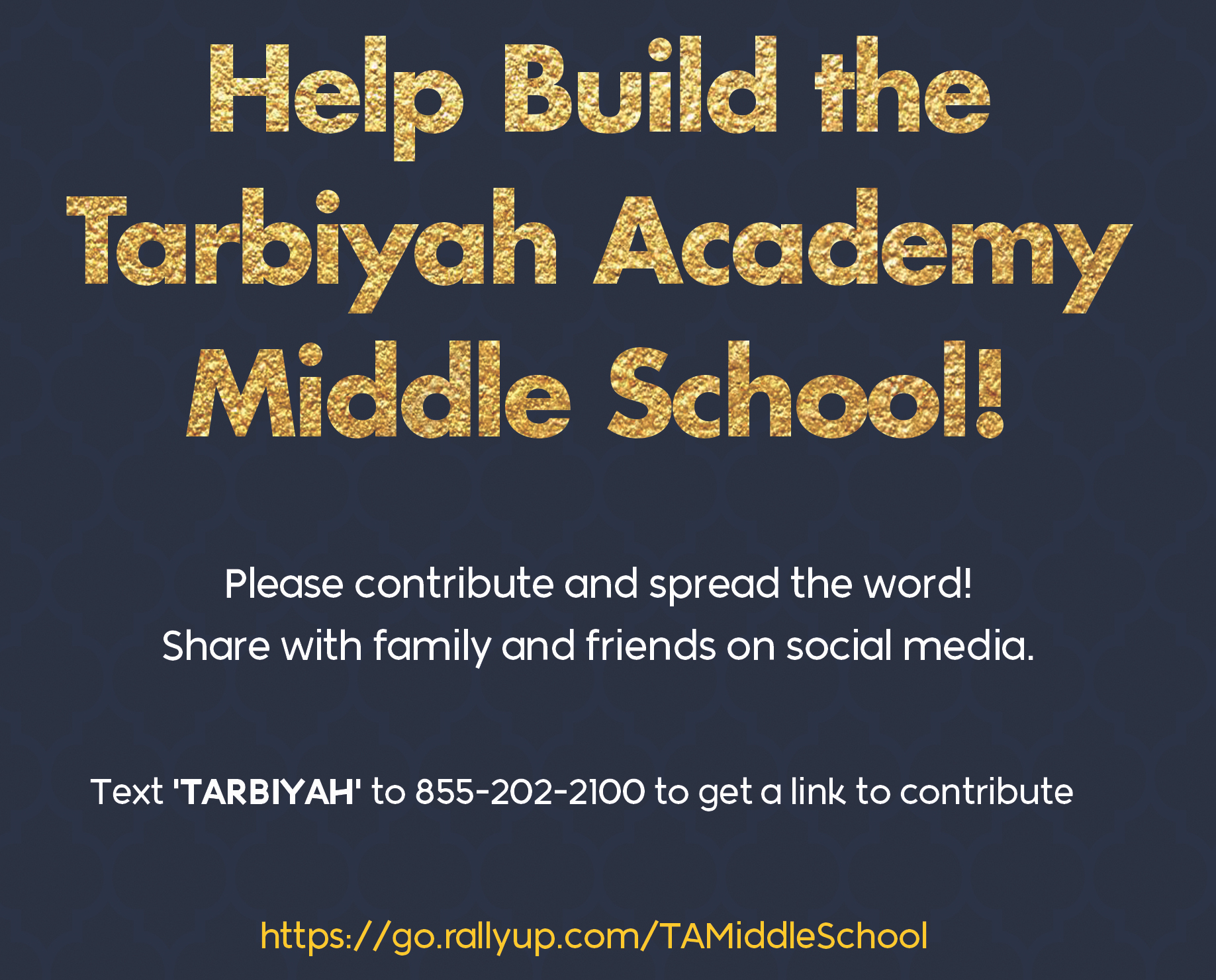 "Dark Blue background with gold lettering - ""Help Build the Tarbiyah Academy Middle School!"