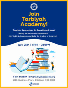 Join Tarbiyah Academy Teacher Symposium and Recruitment Event - July 25th 6pm - 7:30 pm