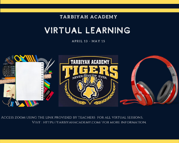 Virtual Learning - April 13 - May 15 flier Visit https://www.tarbiyahacademy.com/ for more information