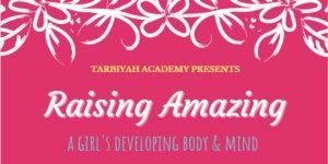Tarbiyah Academy Presents Raising Amazing Girls Event