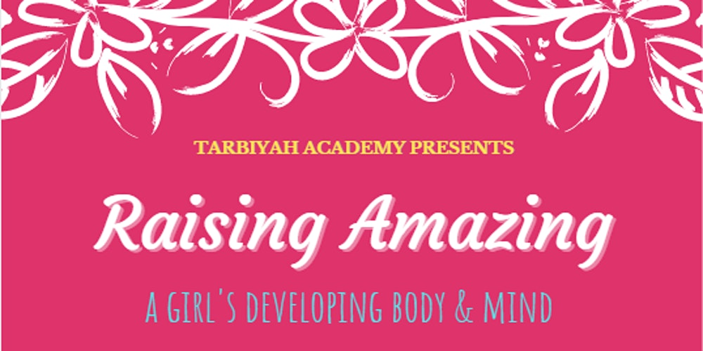 Tarbiyah Academy Presents Raising Amazing Girls Event